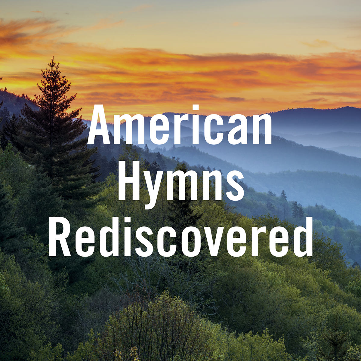 American Hymns Rediscovered